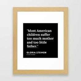 73   | Gloria Steinem Quotes | 191202 Framed Art Print