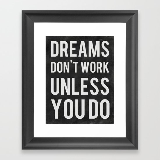 Graphic Quotes Wall Art   White Or Pool : Dreams don t work unless you do framed art print by kimsey