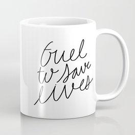 Fuel To save lives - hand lettering Doctor's mug design Coffee Mug