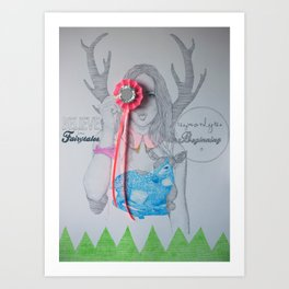 Believe in fairytales, they're only the beginning Art Print