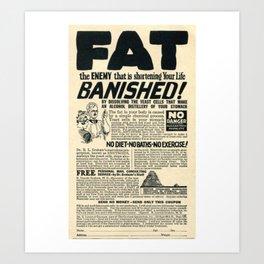 Fat Has Banished! Art Print