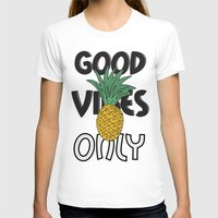 good vibes only T-shirts featuring GOOD VIBES ONLY by .eg.