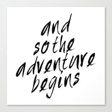 And so the adventure begins Canvas Print