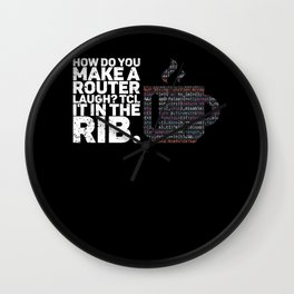 How to make a router laugh Gift for Coder Wall Clock