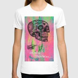 Death This Way T-shirt
