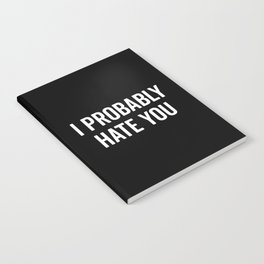 Hate You Funny Quote Notebook