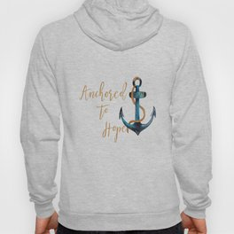 Anchored to Hope Hoody