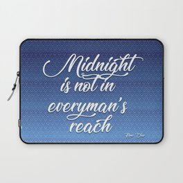 midnight is not in everyman's reach quote on blue Laptop Sleeve