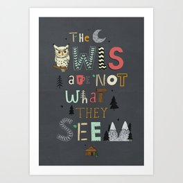 Not What They Seem Art Print
