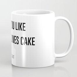 I love you like a fat kid loves cake Coffee Mug
