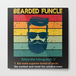 Bearded Funcle Funny Uncle Definition Metal Print