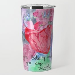 You Belong Where You are Loved Travel Mug