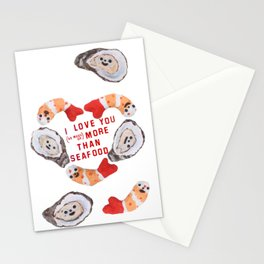 I love you more than seafood Stationery Cards