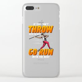 If You Can't Throw With The Best Run With The Rest Clear iPhone Case