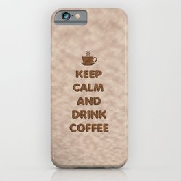 Keep Calm and Drink Coffee Typography iPhone Case