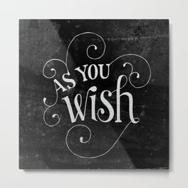 """As You Wish"" Princess Bride Lettering Metal Print"