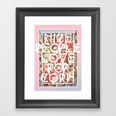 Nice People Love Popcorn Framed Art Print