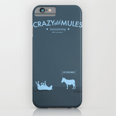 Crazy old Mule / I See Dead Mule iPhone 6s Slim Case
