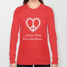 Peace.  Join the Evolution. Long Sleeve T-shirt