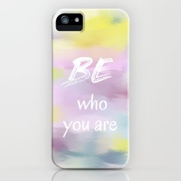 Be Who You Are (white on colour) iPhone Case