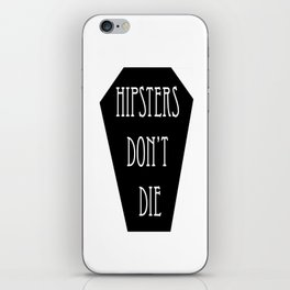 HIPSTERS DON'T DIE iPhone Skin