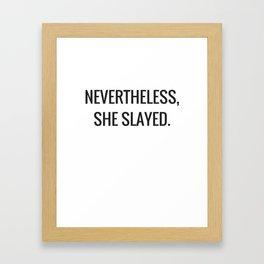 Nevertheless, She Slayed. Framed Art Print