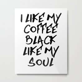 Black like my soul Metal Print
