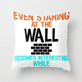 Student Gift Even Staring at the Wall becomes Interesting While Studying Throw Pillow