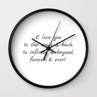 i love you to the moon and back Wall Clocks featuring I Love You To The Moon & Back by cooledition
