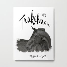 Trakehner -  what else? Metal Print