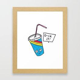 Suck It Fountain Drink Framed Art Print