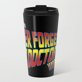 You Never Forget Your First Doctor Travel Mug