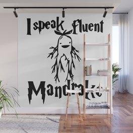 I speak fluent mandrake Wall Mural