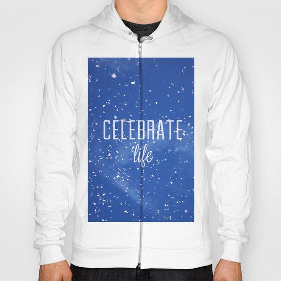 Celebrate life Hoody