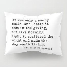 It was only a sunny smile - Fitzgerald quote Pillow Sham