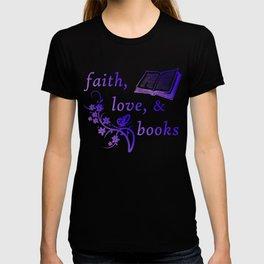 Faith Love and Books T-shirt
