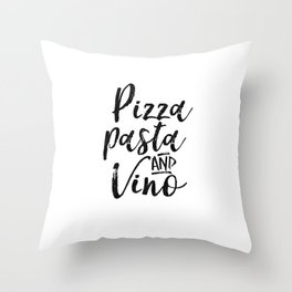 Pizza Pasta And Vino,Kitchen Decor,Restaurant Decor,Bar Decor,Inspirational Quote,Printable Aleks Throw Pillow