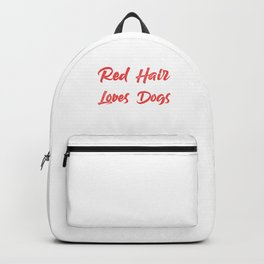 Red Hair Dog Lover Redhead Ginger Redheads Gift Backpack