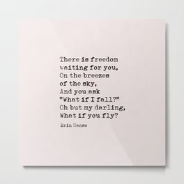What if you fly? Erin Hanson Quote Metal Print