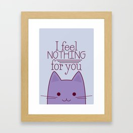 How your cat really feels about you Framed Art Print