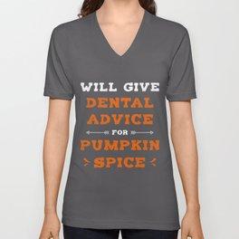 Dental Advice for Pumpkin Spice Funny Dentist Distressed design Unisex V-Neck