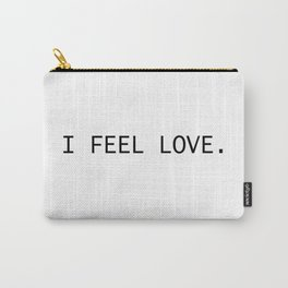 I feel love. Carry-All Pouch