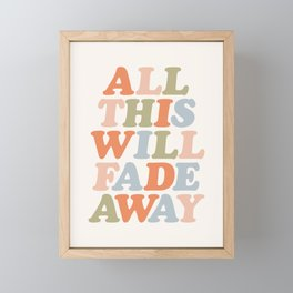 All This Will Fade Away Framed Mini Art Print