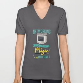 Networking For Dummies Your Computer Magic The Internet Unisex V-Neck