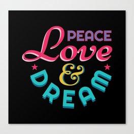 Peace Love  And Dream Canvas Print