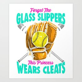 Forget Glass Slippers, This Princess Wears Cleats Art Print