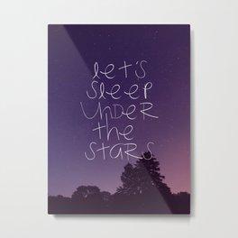 Let's sleep under the stars Metal Print