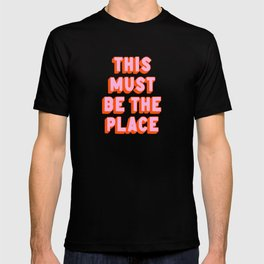 This Must Be The Place: The Peach Edition T-shirt
