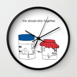 We Shoud Stick Together Wall Clock