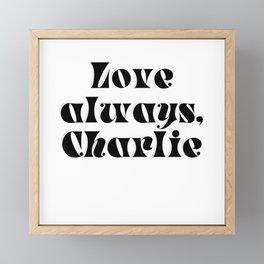 Love always, Charlie Framed Mini Art Print